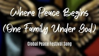 Where Peace Begins (One Family Under God) - with lyrics