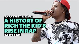 A Look at Rich the Kid's Rise in Rap