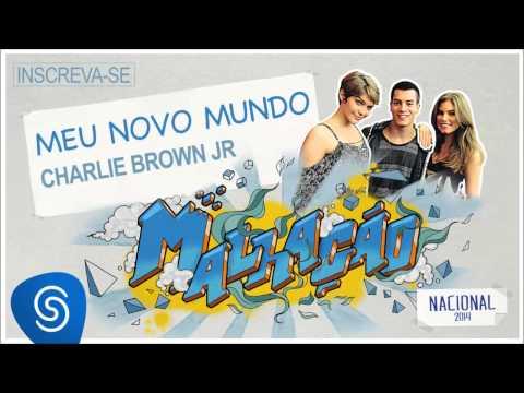 Charlie Brown Jr - Meu Novo Mundo (Malhação Nacional 2014) [Áudio Oficial]