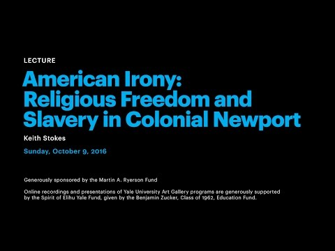 American Irony: Religious Freedom and Slavery in Colonial Newport