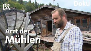 Der Mühlenarzt Robert Vetter: Retter in der Not | Zwischen Spessart und Karwendel | Doku