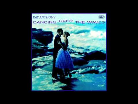 Dancing Over the Waves - Ray Anthony