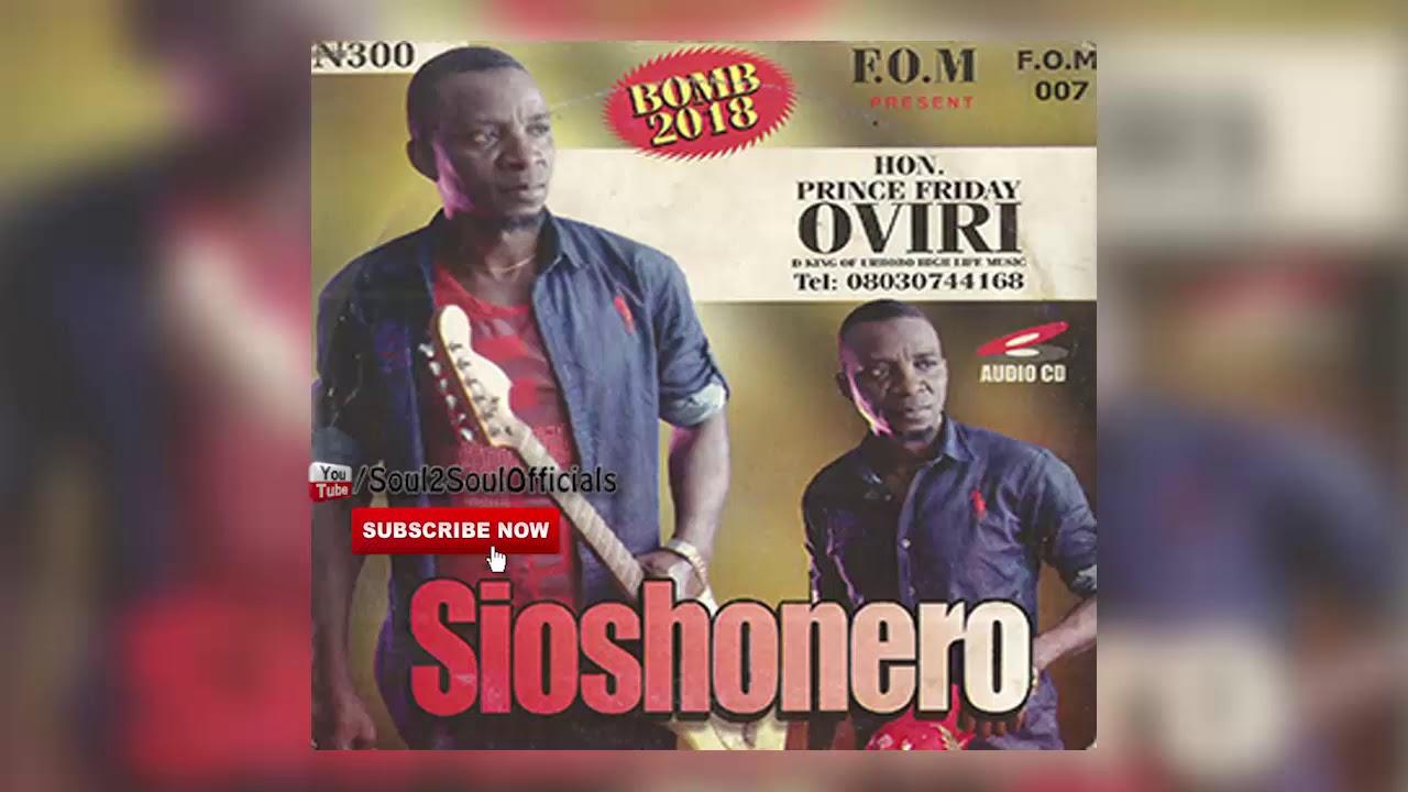 Download Hon. Prince Friday Oviri - Sioshonero (Urhobo Music Album)