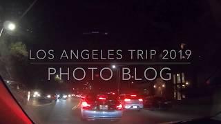 (ロサンゼルスの旅) フォトブログ2019