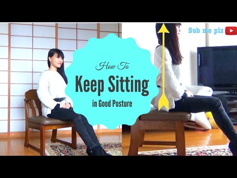 How to Sit Down, Keep Sitting, and Stand Up Properly | Use Right Muscles for Every Move!
