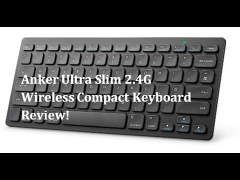 Review: Anker Ultra Slim 2.4G Wireless Compact Keyboard
