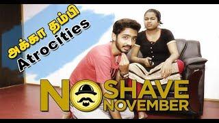 Akka Thambi Atrocities | 'No Shave November' | Story Behind 'No Shave November'