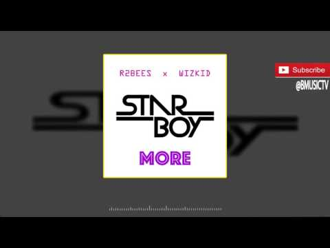 R2bees x Wizkid- More (OFFICIAL AUDIO 2016)