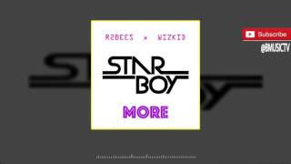 Download R2bees x Wizkid  - More (OFFICIAL AUDIO 2016) MP3 song and Music Video