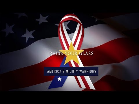 Raise Your Glass: America's Mighty Warriors