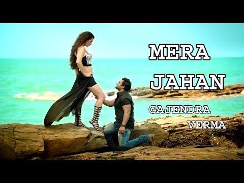 Mera Jahan Video Song | Gajendra Verma | Latest Hindi Songs 2018