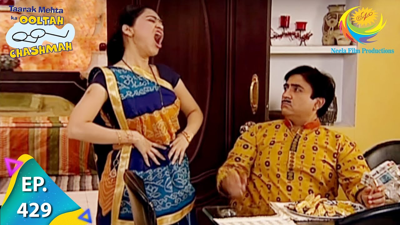 Download Taarak Mehta Ka Ooltah Chashmah - Episode 429 - Full Episode