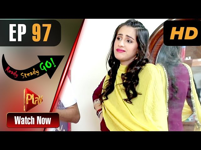 Ready Steady Go - Episode 97 | Play Tv Dramas | Parveen Akbar, Shafqat Khan | Pakistani Drama
