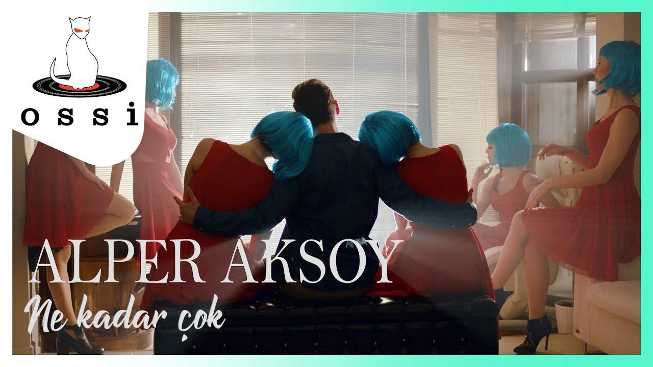 Alper Aksoy - Ne Kadar Çok (Official Video)
