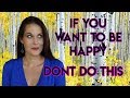 If You Want To Be Happy Don T Do This Teal Swan mp3