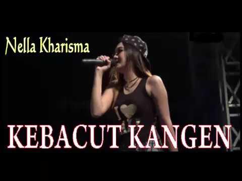 Kebacut Kangen - Nella Kharisma New 2017