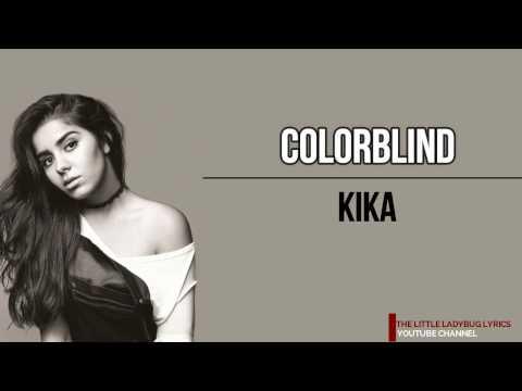 Kika - Colorblind (Lyrics/Letra)