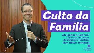Até quando, Senhor? Salmo 13.1-6 Rev. Nilton Tomazini