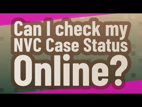 Can I Check My NVC Case Status Online?