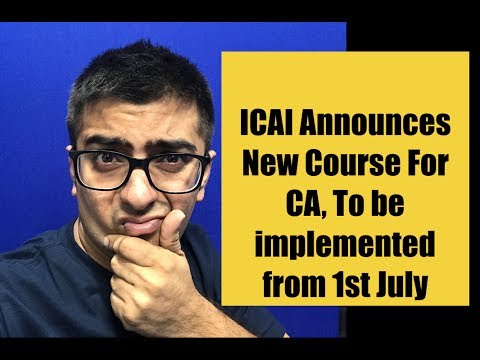 ICAI Very Important Announcement | New CA Course To be Implemented From July 2017