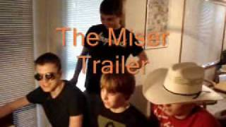 The Miser Trailer