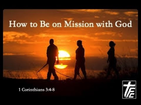 How To Be On Mission With God 1 Corinthians 34 8 Youtube
