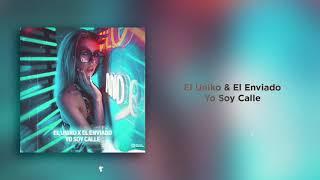 El Uniko, El Enviado - Yo Soy Calle (Audio Oficial)