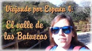 VIAJANDO POR ESPAÑA #4: Valle de las Batuecas