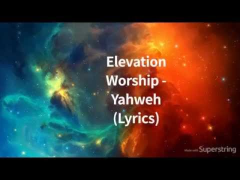 Elevation Worship - Yahweh (Acousitc) (Lyrics)