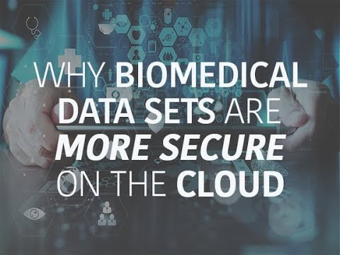 Why biomedical data sets are more secure on the cloud