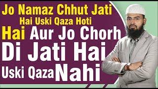 Jo Namaz Chuth Jati Hai Uski Qaza Hoti Hai Aur Jo Chorh Di Jati Hai Uski Qaza Nahi By Adv. Faiz Syed