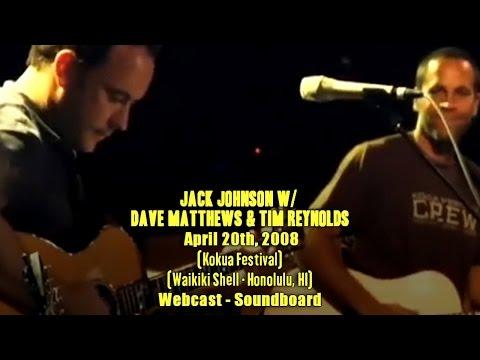 Jack Johnson w/ Dave Matthews & Tim Reynolds