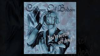 Children Of Bodom – You're Better Off Dead!