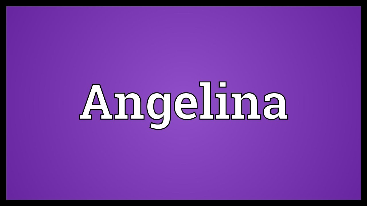 The meaning of the name Angelina. The origin, the secret of the name 99