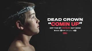 Dead Crown - Comin Up ft. Iamjakehill (Official Audio Stream)