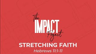The Impact Project: Stretching Faith