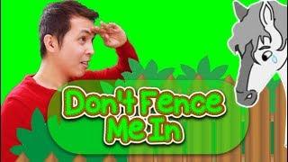 Don't Fence Me In  Preschool Songs   Kids Songs & Nursery Rhymes