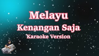 Kenangan Saja || Karaoke Tanpa Vocal || Melayu