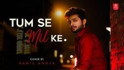 Tumse Milke Aisa Laga By Sahil Ahuja | Bollywood Cover Songs | Unplugged Cover Song