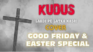 "Video KUDUS "" Lakdi Pe Latka Nasri "" | EASTER & GOOD FRIDAY SONG | WORSHIP SONG | Hindi Christian worship download MP3, 3GP, MP4, WEBM, AVI, FLV Oktober 2018"
