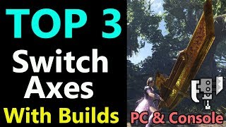 MHW: My Top 3 Switch Axe Mixed Set Builds   PS4 XBOX PC   DPS & Utility
