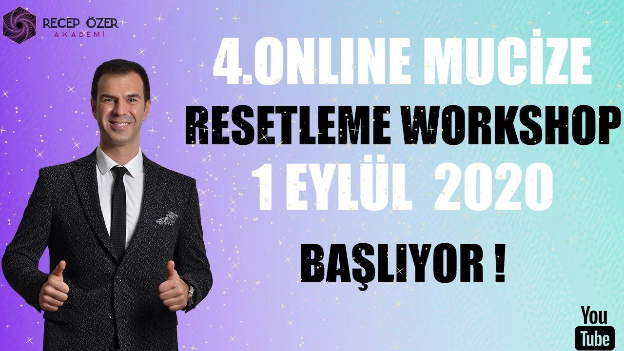 4.ONLINE MUCİZE RESETLEME WORKSHOP 1 EYLÜL 2020 BAŞLIYOR!