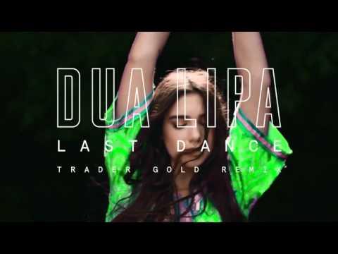 Dua Lipa - Last Dance (Trader Gold Remix)