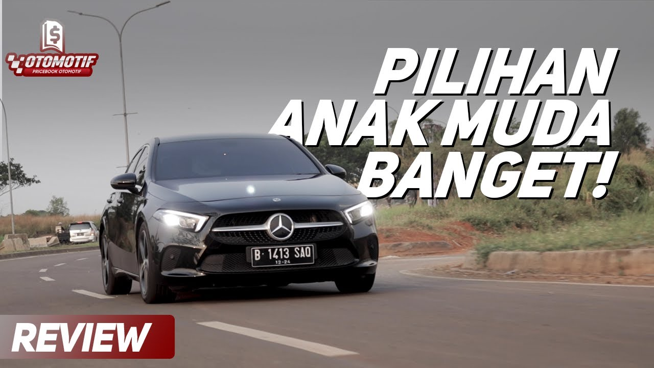 Anak Muda Yang Sudah Sejahtera Bisa Lirik Mobil Ini Review Mercedes Benz A200 Sedan 2020 Youtube