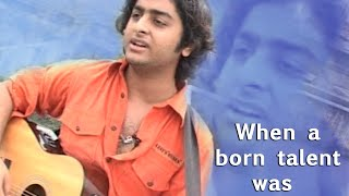 Arijit Singh in his Early Days | When a Born Talent was Unknown !