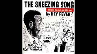 HEY FEVER - The Sneezing Song