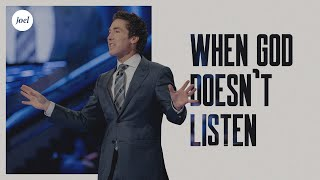 When God Doesn't Listen | Joel Osteen