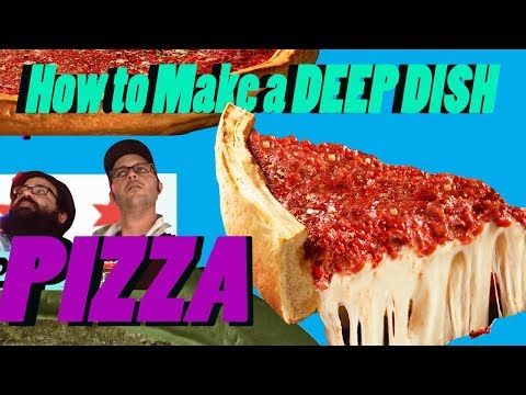 Chicago's Best Deep-Dish Pizza - How to Make a Pizza - Chicago STYLE