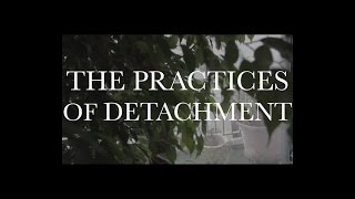 The Practices of Detachment