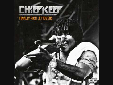 Chief Keef - Finally Rich (Leftovers) 2011/2012